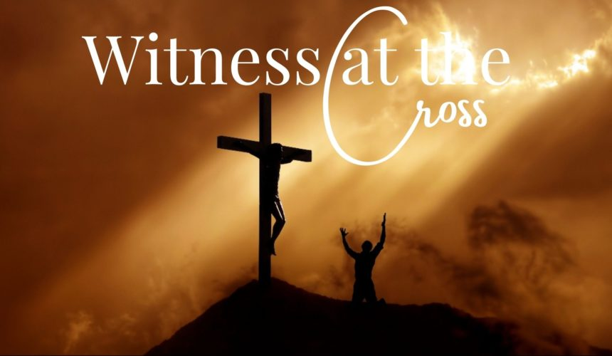 Witness at the Cross
