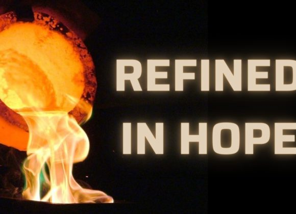 Refined in Hope